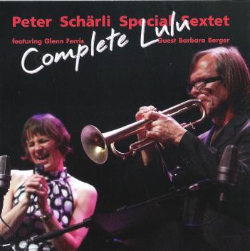 Peter Schärli Special Sextett featuring Glenn Ferris guest Barbara Berger